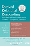 Derived Relational Responding - Applications for Learners with Autism and Other Developmental Disabilities