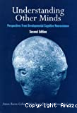 Understanding others minds : perspectives from Developmental Cognitive Neuroscience
