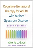 Cognitive-Behavioral Therapy for Adults with Autism Spectrum Disorder