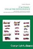 L'autisme: une autre intelligence : diagnostic, cognition et support des personnes autistes sans déficience intellectuelle